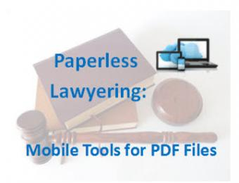 Paperless Lawyering, Mobile Tools for PDF Files