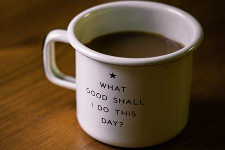 Cup of Coffee with logo:What Good Shall I do This Day?