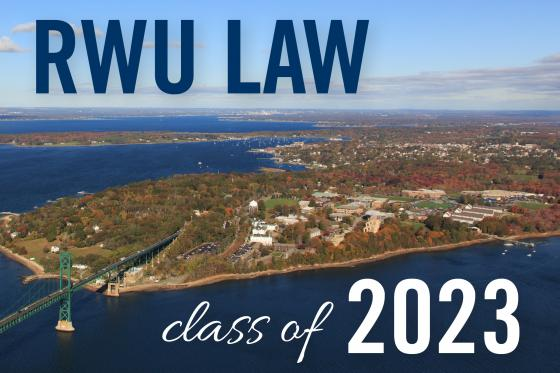 "Scenic view of campus with ""RWU LAW Class of 2023"" written over the picture"